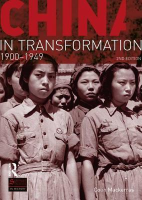 China in Transformation: 1900-1949 Colin MacKerras