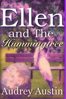 Ellen and the Hummingtree  by  Audrey Austin