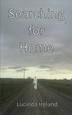 Searching for Home  by  Lucinda Ireland