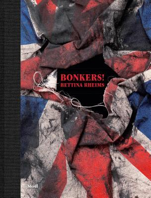 Bettina Rheims: Bonkers  by  Bettina Rheims