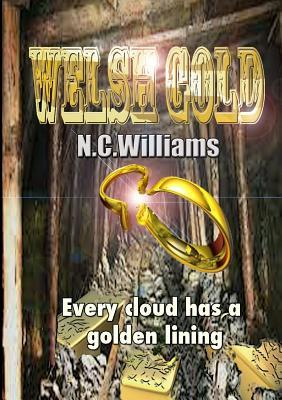 Welsh Gold  by  N.C. Williams