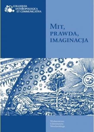 Mit, prawda, imaginacja  by  Piotr Kowalski