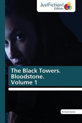 The Black Towers. Bloodstone. Volume 1 Jones Richard