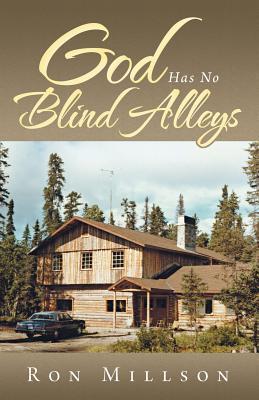 God Has No Blind Alleys Ron Millson