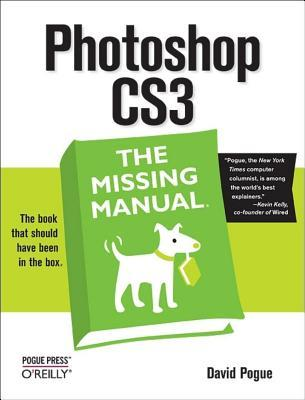 Photoshop CS3: The Missing Manual: The Missing Manual  by  David Pogue
