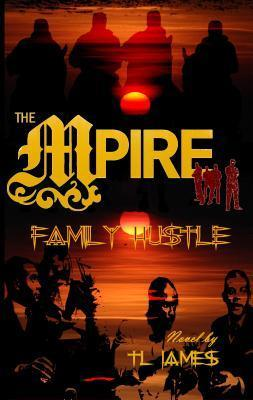 The Mpire: Family Hustle  by  T L James