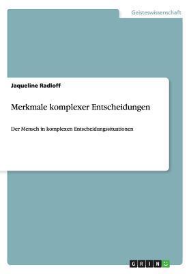 Merkmale Komplexer Entscheidungen Jaqueline Radloff