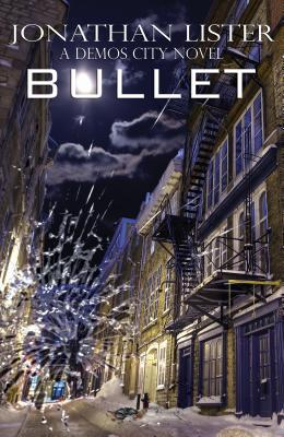 Bullet  by  Jonathan Lister