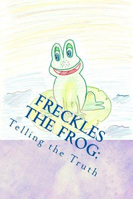 Freckles the Frog: Baby Brothers  by  Miss Kiley Preston