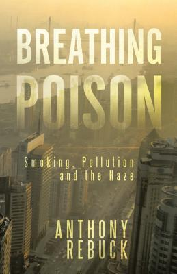 Chronic Lung Disease in Asia: Smoking, Pollution and the Haze  by  Anthony Rebuck