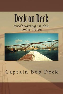 Deck on Deck: Towboating in the Twin Cities Bob Deck
