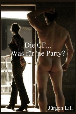 Die Cf... Was Fur ne Party?  by  Jurgen Lill