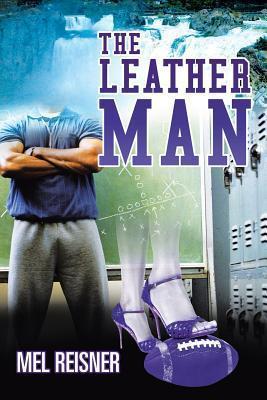 The Leather Man  by  Mel Reisner