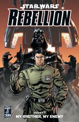 My Brother, My Enemy (Star Wars: Rebellion, #1)  by  Rob Williams