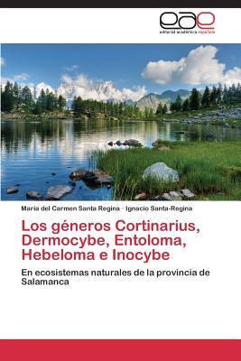 Los Generos Cortinarius, Dermocybe, Entoloma, Hebeloma E Inocybe Santa Regina Maria Del Carmen