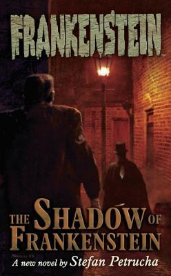 Frankenstein (The Shadow Of Frankenstein #1) Stefan Petrucha