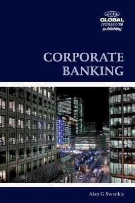 Corporate Banking Alan G. Swankie
