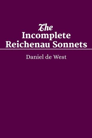 ShortWorks Poetry Issue February 2014: The Incomplete Reichenau Sonnets  by  Daniel De West