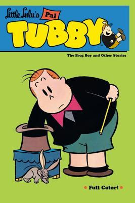 Little Lulus Pal Tubby, Vol. 3: The Frog Boy and Other Stories John Stanley