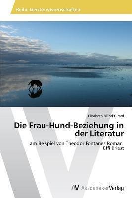 Die Frau-Hund-Beziehung in Der Literatur Billod-Girard Elisabeth