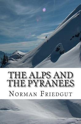 The Alps and the Pyranees: My War III  by  Norman Friedgut