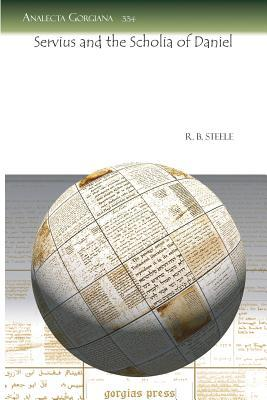 Servius and the Scholia of Daniel  by  R B Steele
