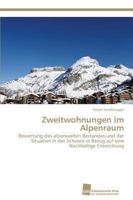 Zweitwohnungen Im Alpenraum  by  Sonderegger Roger