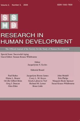 Successful Aging: A Special Issue of Research in Human Development Susan Krauss Whitbourne