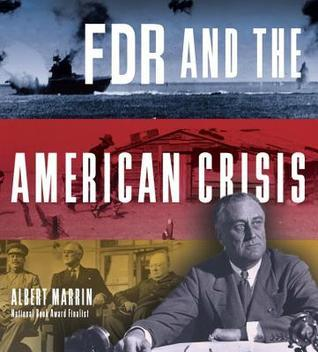 FDR and the American Crisis Albert Marrin