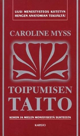 Toipumisen taito Caroline Myss