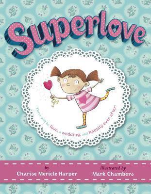 Superlove  by  Charise Mericle Harper