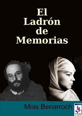 El Ladron de Memorias Mois Benarroch