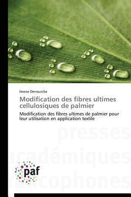 Modification Des Fibres Ultimes Cellulosiques de Palmier  by  Derrouiche Imene
