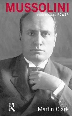 Mussolini  by  M Clark