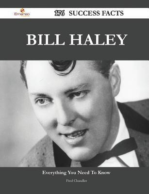 Bill Haley 176 Success Facts - Everything You Need to Know about Bill Haley Fred Chandler