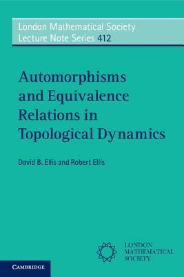 Automorphisms and Equivalence Relations in Topological Dynamics David B. Ellis