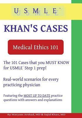 Khans Cases: Medical Ethics  by  Sajid Khan