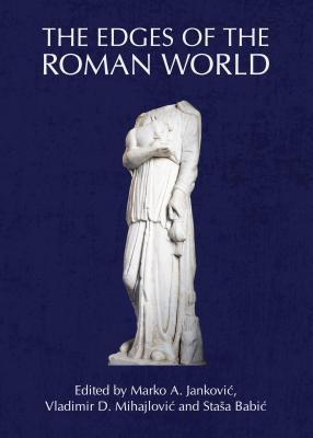 The Edges of the Roman World  by  Marko A Jankovic