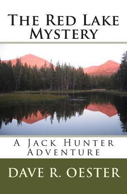 The Red Lake Mystery Dave R. Oester