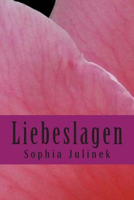 Liebeslagen  by  Sophia Julinek