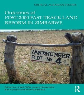 Outcomes of Post-2000 Fast Track Land Reform in Zimbabwe Lionel Cliffe
