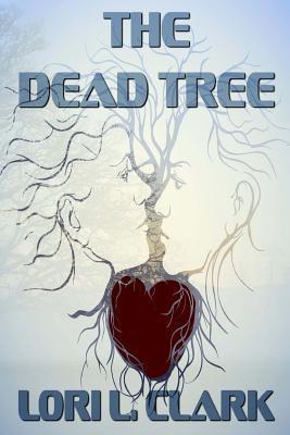 The Dead Tree Lori L. Clark