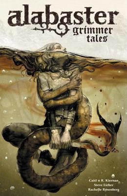 Alabaster Volume 2: Grimmer Tales  by  Caitlín R. Kiernan