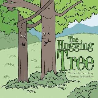 The Hugging Tree  by  Berti Levy