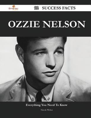 Ozzie Nelson 92 Success Facts - Everything You Need to Know about Ozzie Nelson Nicole Weber