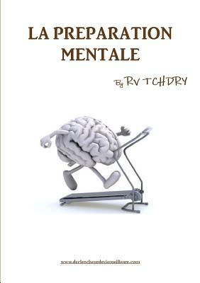 La Preparation Mentale RV Tchdry by Rv Tchdry