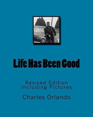 Life Has Been Good Charles Orlando