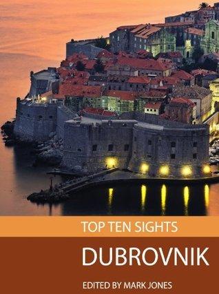 Top Ten Sights: Dubrovnik Mark    Jones