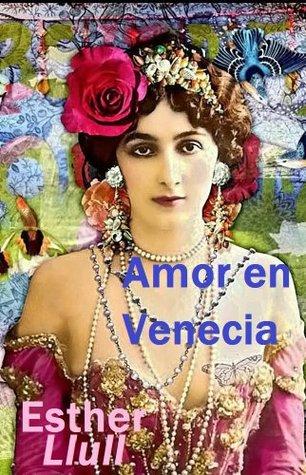 Amor en Venecia  by  Esther Llull