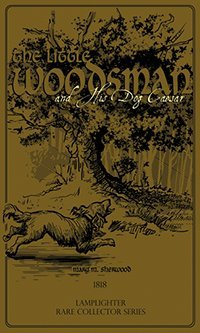 The Little Woodsman and His Dog Caesar Mary Martha Sherwood